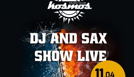 DJ and SAX SHOW LIVE