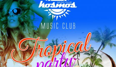 TROPICAL PARTY w Klubie Kosmos